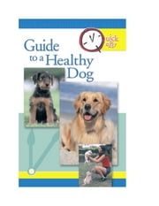 Quick & Easy Guide to a Healthy Dog ebook by Pet Experts at TFH