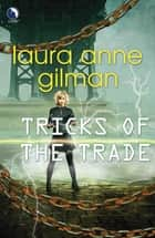 Tricks of the Trade (Luna) (Paranormal Scene Investigations, Book 3) ebook by Laura Anne Gilman