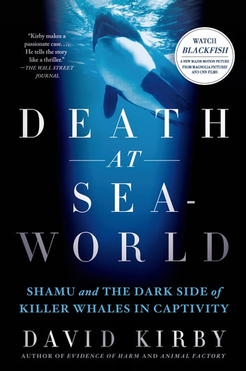 Death at SeaWorld - Shamu and the Dark Side of Killer Whales in Captivity ebook by David Kirby