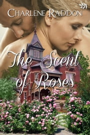 The Scent of Roses ebook by Charlene Raddon