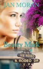 Beauty Mark ebook by Jan Moran