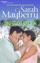 One Good Reason ebook by Sarah Mayberry