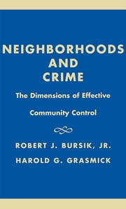Neighborhoods & Crime ebook by Robert J. Bursik Jr.,Harold G. Grasmick,Bursik,Grasmick