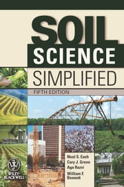 Soil Science Simplified ebook by Cary J. Green,Aga Razvi,William F. Bennett,Mary C. Bratz,Neal S. Eash