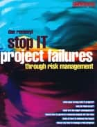 Stop IT Project Failures ebook by Dan Remenyi