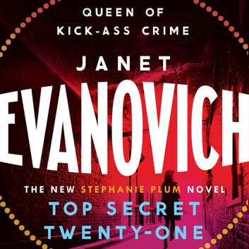 Top Secret Twenty-One - A witty, wacky and fast-paced mystery livre audio by Janet Evanovich