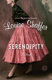 Serendipity - A Novel ebook by Louise Shaffer