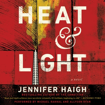 Heat and Light - A Novel livre audio by Jennifer Haigh