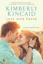 Just One Taste ebook by Kimberly Kincaid