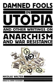 Damned Fools In Utopia ebook by Nicholas Walter