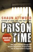 Prison Time ebook by Shaun Attwood