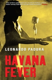 Havana Fever ebook by Leonardo Padura,Peter Bush