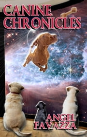 Canine Chronicles ebook by Angel Favazza
