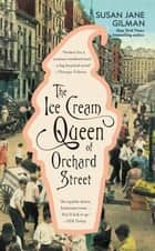 The Ice Cream Queen of Orchard Street - A Novel ebook by Susan Jane Gilman