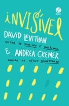 Invisível ebook by Andrea Cremer, David Levithan
