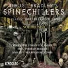 Doug Bradley's Spinechillers Volume Nine - Classic Horror Short Stories audiobook by