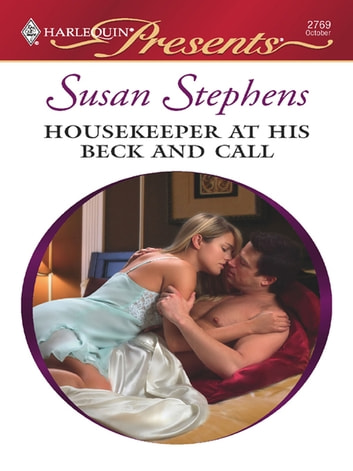 Housekeeper at His Beck and Call - A Billionaire and Virgin Romance ebook by Susan Stephens