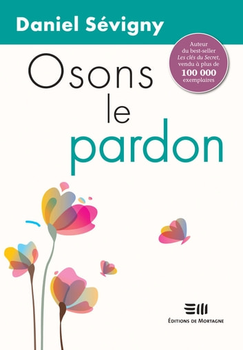 Osons le pardon ebook by Daniel Sévigny
