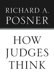 How Judges Think ebook by Richard A. Posner
