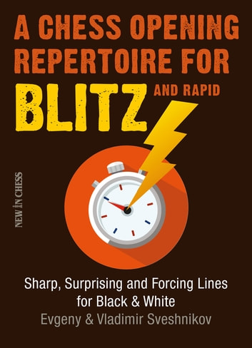 A chess opening repertoire for blitz rapid ebook by evgeny a chess opening repertoire for blitz rapid sharp surprising and forcing lines for fandeluxe Images