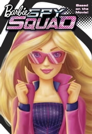 Barbie Spy Squad (Barbie Spy Squad) ebook by Molly McGuire Woods