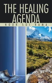 The Healing Agenda ebook by Noor Soi Rama