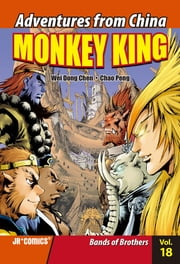 Monkey King Volume 18 - Bands of Brothers ebook by Chao Peng, Wei Dong Chen