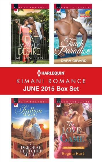 Harlequin Kimani Romance June 2015 Box Set - An Anthology ebook by Yahrah St. John,Deborah Fletcher Mello,Dara Girard,Regina Hart