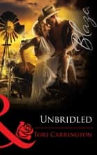 Unbridled (Mills & Boon Blaze) ebook by Tori Carrington