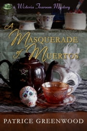 A Masquerade of Muertos ebook by Patrice Greenwood