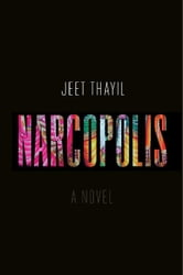 Narcopolis - A Novel ebook by Jeet Thayil