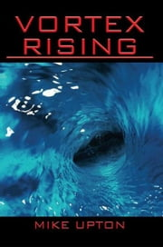 VORTEX RISING ebook by MIKE UPTON