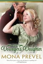 The Dowager's Daughter ebook by Mona Prevel