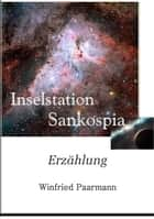 Inselstation Sankospia ebook by Winfried Paarmann