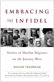 Embracing the Infidel ebook by Behzad Yaghmaian