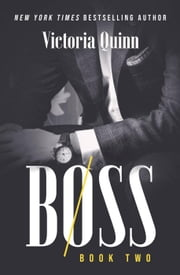 Boss Book Two - Boss, #2 ebook by Victoria Quinn