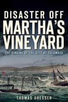 Disaster Off Martha's Vineyard ebook by Thomas Dresser
