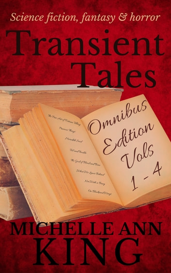 Transient Tales Omnibus 1 - Volume 1-4 ebook by Michelle Ann King