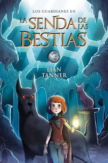 La Senda de las Bestias ebook by Lian Tanner
