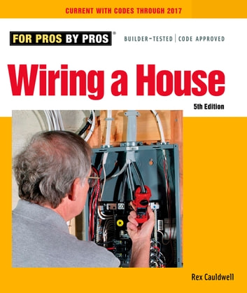 wiring a house 4th edition ebook by rex cauldwell 9781621131434 rh kobo com wiring a house 4th edition pdf House Wiring For Dummies