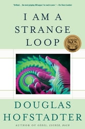 I Am a Strange Loop ebook by Douglas R. Hofstadter