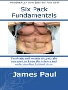 Six Pack Fundamentals ebook by James Paul