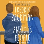 Anxious People - A Novel audiobook by Fredrik Backman