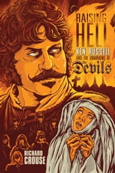 Raising Hell - Ken Russell and the Unmaking of The Devils ebook by Richard Crouse