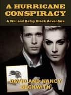 A Hurricane Conspiracy ebook by David Beckwith, Nancy Beckwith