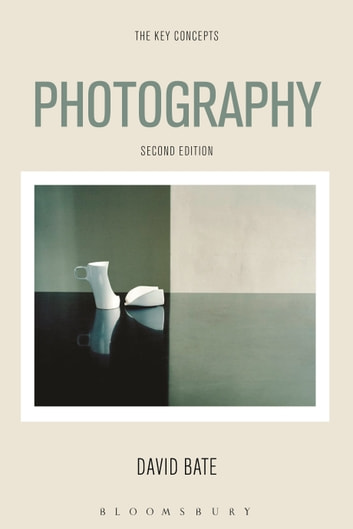Photography - The Key Concepts ebook by David Bate
