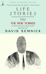 Life Stories - Profiles from The New Yorker ebook by David Remnick