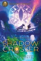 Shadow Crosser, The (Volume 3) ebook by J.C. Cervantes