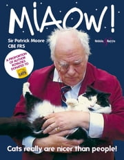 Miaow! - Cats really are nicer than people! ebook by Patrick Moore CBE FRS