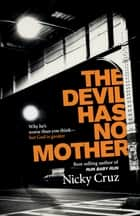 The Devil Has No Mother ebook by Cruz
